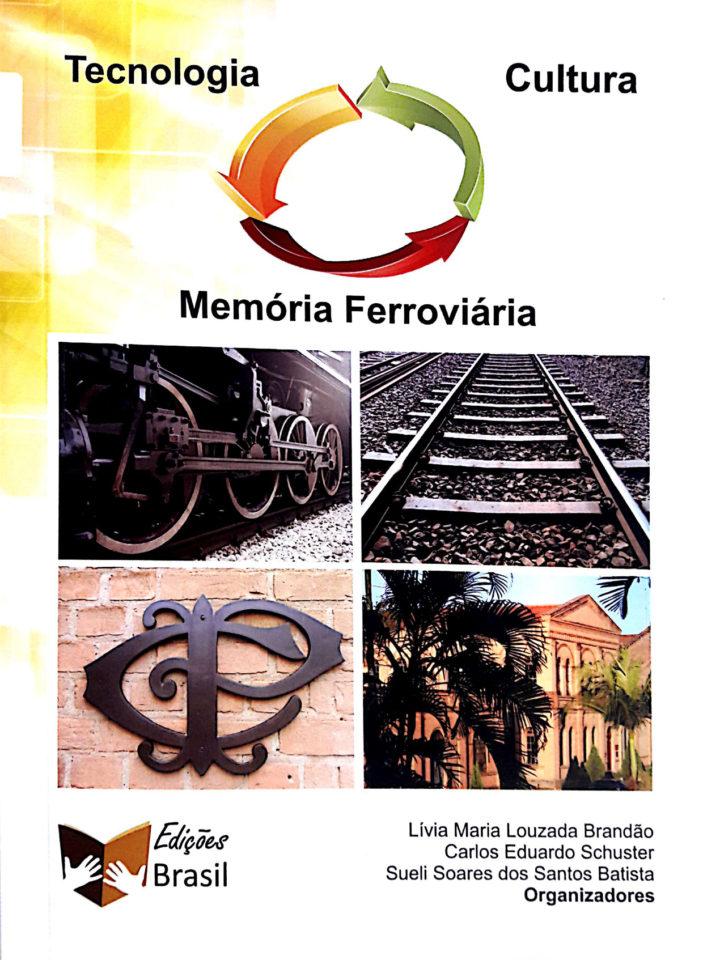 """Capa do livro """"Tecnologia, Cultura – Memória Ferroviária"""""""